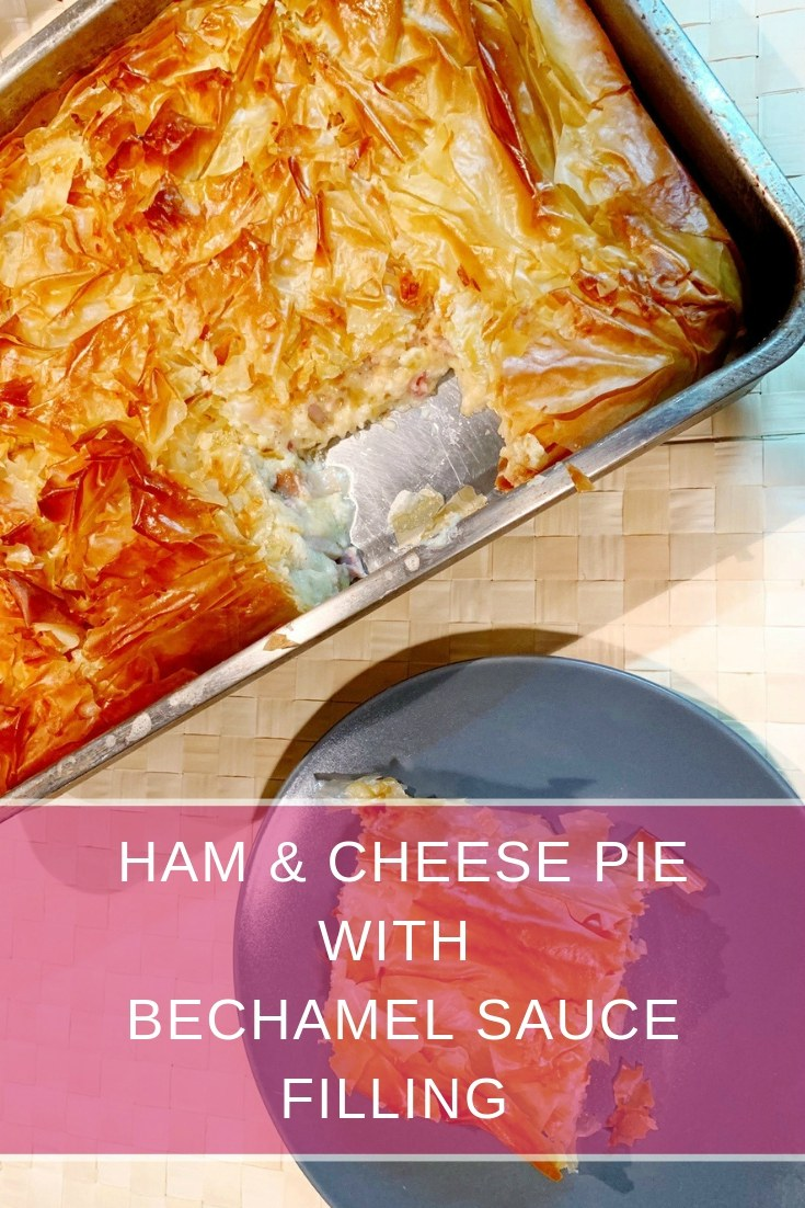 Quick, easy and full of flavors Ham & Cheese Pie with Bechamel Sauce filling - Ioanna's Notebook