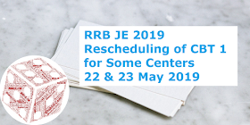 RRB JE Examination 2019: Rescheduling of CBT 1 for Some Centers Due to Technical Problems | 22nd & 23rd May 2019