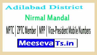 Nirmal Mandal MPTC   ZPTC Member   MPP   Vice-President Mobile Numbers Adilabad District in Telangana State