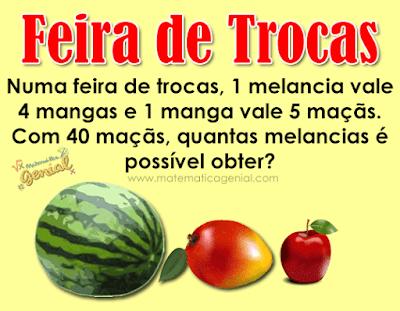 Problema: Numa feira de trocas, 1 melancia vale... (com resposta)