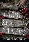 Currently Reading: These Shallow Graves by Jennifer Donnelly