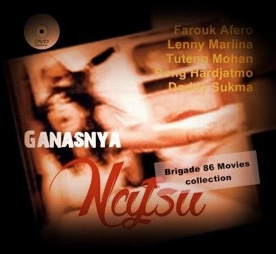 Brigade 86 Movies Center - Ganasnya Nafsu (1976)