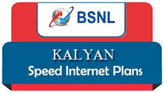 BSNL Kalyan Broadband Speed Plans