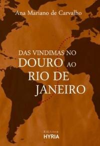 De Portugal para o Brasil, em 1930 (Das vindimas no Douro ao Rio de Janeiro, Ana Mariano de Carvalho)