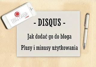 Jak dodać DISQUS do naszego bloga? Plusy i minusy Disqusa.