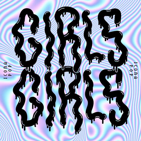 Icona Pop - Girls Girls - Single Cover