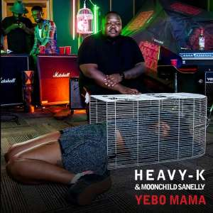 Heavy K & Moonchild Sanelly - Yebo Mama