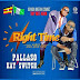 Download mp3 | Pallaso Ft KaySwitch - Right Time.| New Song Audio