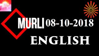 Brahma Kumaris Murli 08 October 2018 (ENGLISH)