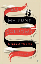 All My Puny Sorrows by Miriam Toews book cover