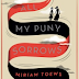 Review: All My Puny Sorrows by Miriam Toews