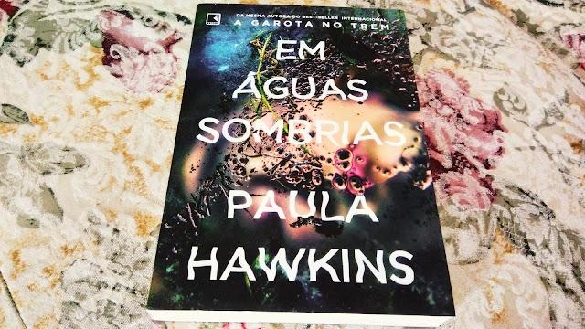 [RESENHA #421] EM ÁGUAS SOMBRIAS - PAULA HAWKINS