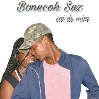 Bonecoh Suz - Sai De Mim (2018) [DOWNLOAD]