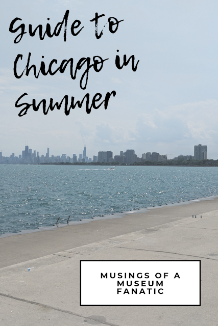 Guide to Chicago in the Summer by Musings of a Museum Fanatic #Chicago #enjoyChicago #WindyCity
