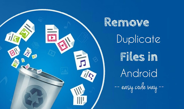 Remove duplicate files in Android