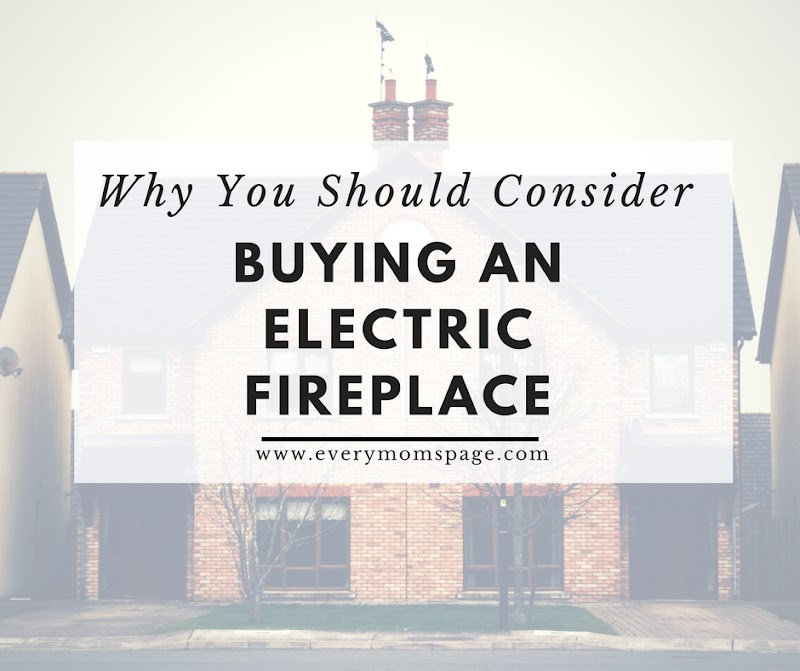 Why You Should Consider Buying an Electric Fireplace