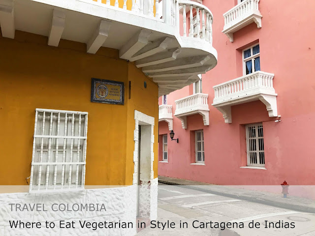 Travel Colombia. Where to Eat Vegetarian in Style in Cartagena de Indias