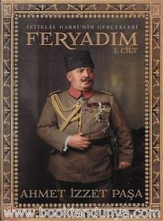 Ahmet İzzet Paşa - Feryadım Cilt 1