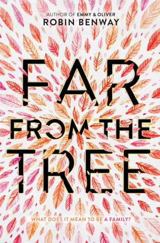 far from the tree robin benway book blog