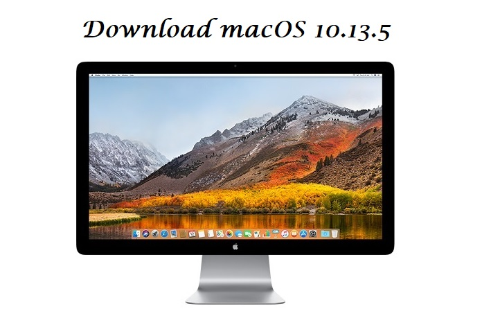 macOS High Sierra 10.13.5 Final Version
