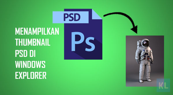 MENAMPILKAN THUMBNAIL PSD DI WINDOWS EXPLORER