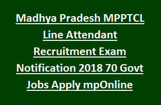Madhya Pradesh MPPTCL Line Attendant Recruitment Exam Notification 2018 70 Govt Jobs Apply mpOnline MPTRANSCO