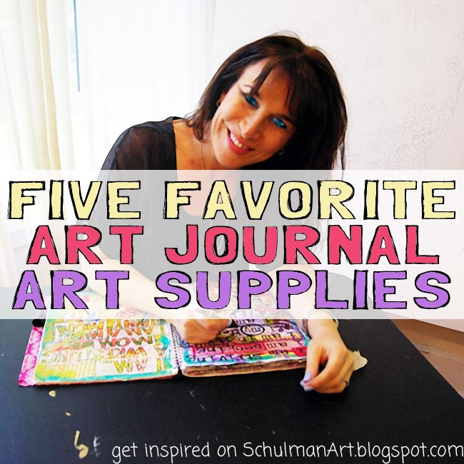 art journal supplies http://schulmanart.blogspot.com/2014/05/five-favorite-art-journal-supplies.html