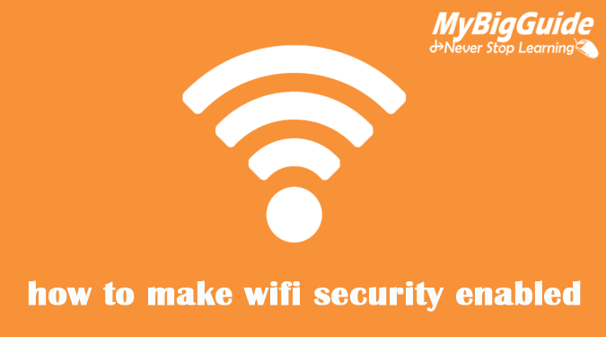 how to make wifi security enabled
