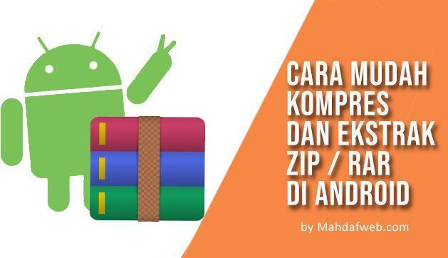 cara ekstrak dan kompres zip rar android ekstrak rar android