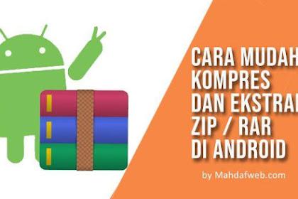Cara Mudah Kompress dan Ekstrak File Zip/Rar di Android