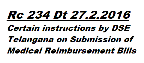 Rc 234 Certain Instructions by DSE Telangana on Submission of Medical Reimbursement Proposals Recomondations of Vigilance and Enforcement Department http://www.tsteachers.in/2016/03/rc-234-dse-telangana-instructions-on-submission-of-medical-reimbursement-bills.html