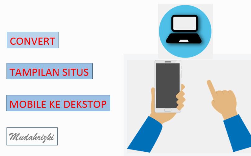 Cara-Ubah-Tampilan-situs-Mobile-menjadi-versi-Dekstop-di-HP