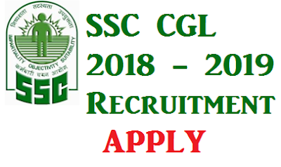 SSC CGL 2018 - 2019  Recruitment