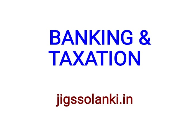 BANKING AND TAXATION NOTE