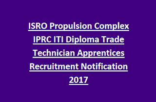 ISRO Propulsion Complex IPRC ITI Diploma Trade Technician Apprentices Recruitment Notification 2017