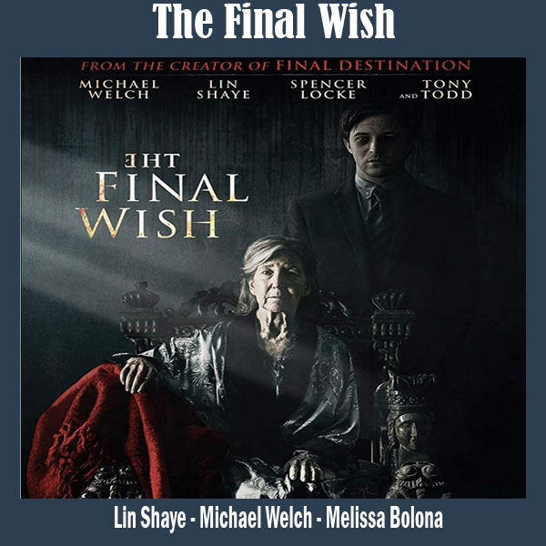 The Final Wish, Film The Final Wish, Sinopsis The Final Wish, Trailer The Final Wish, Review The Final Wish, Download Poster The Final Wish