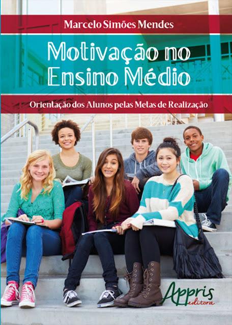 Motivação no Ensino Médio Marcelo Simões Mendes