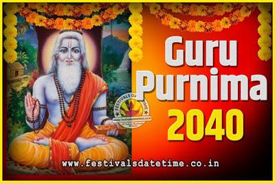 2040 Guru Purnima Pooja Date and Time, 2040 Guru Purnima Calendar