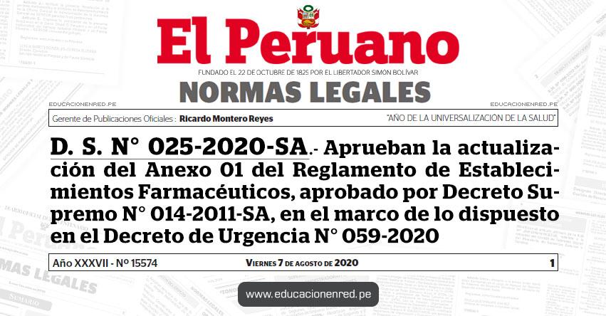 D. S. N° 025-2020-SA.- Decreto Supremo que aprueba la actualización del Anexo 01 del Reglamento de Establecimientos Farmacéuticos, aprobado por Decreto Supremo N° 014-2011-SA, en el marco de lo dispuesto en el Decreto de Urgencia N° 059-2020