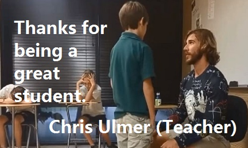 Chris Ulmer, A teacher who makes happy his students