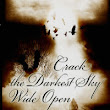Crack the Darkest Sky Wide Open releases TONIGHT