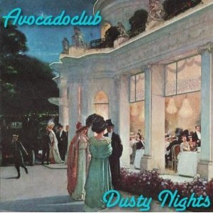 Avocadoclub - Dusty Nights