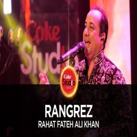 Rangrez Song Lyrics - Rahat Fateh Ali Khan