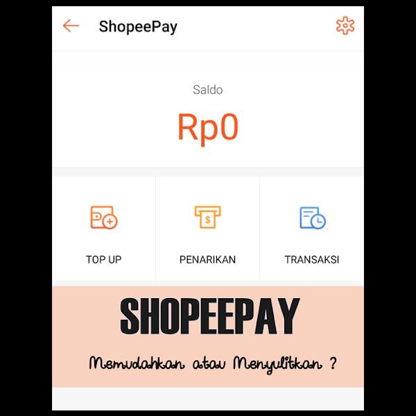 Peraturan baru Shopee Pay memudahkan atau justru merugikan pengguna Shopee?