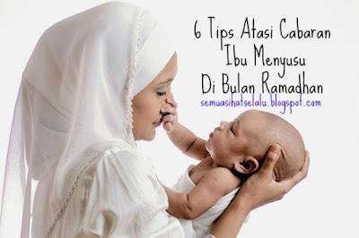 Tips Ibu Menyusu Di Bulan Ramadhan