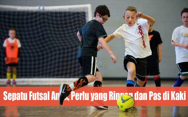 Sepatu Futsal Anak, Perlu yang Ringan dan Pas di Kaki