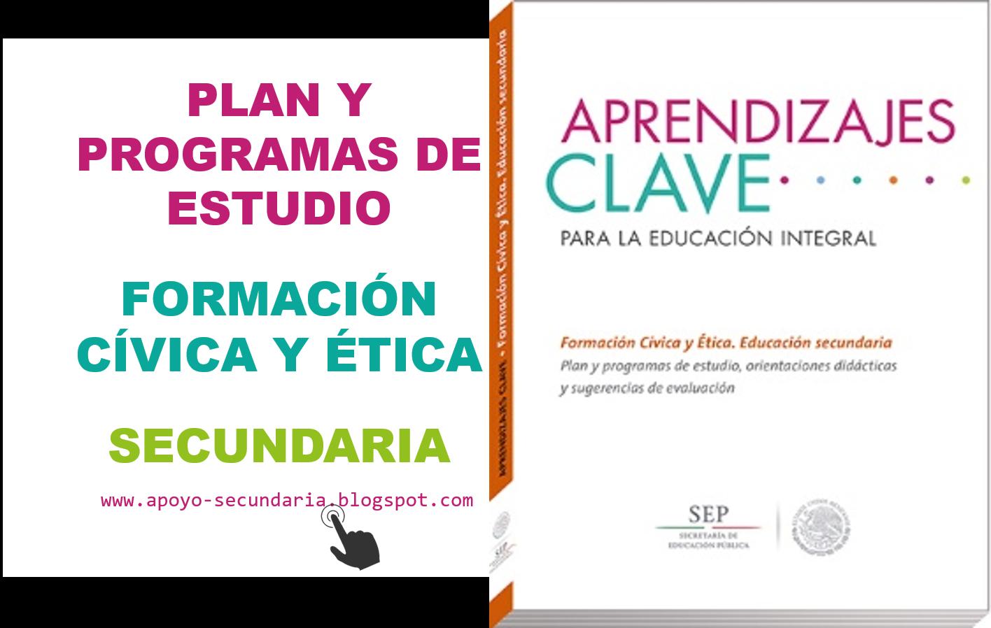 Plan y Programa de Estudio de Formación Cívica y Ética