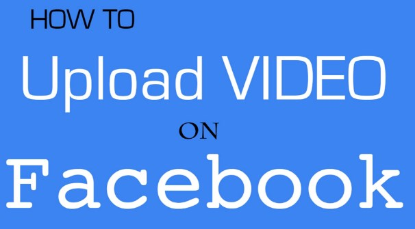 How to upload videos on facebook