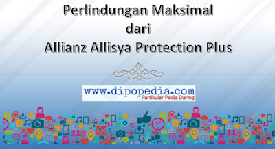 Dipopedia-GambarPostingPerlindunganMaksimalDariAllianzAllisyaPrectionPlus