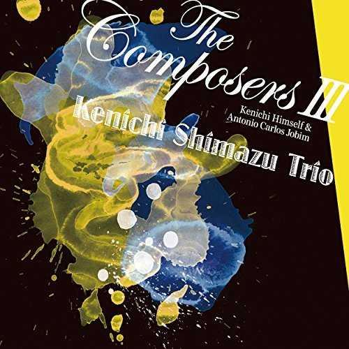 [MUSIC] 嶋津健一トリオ – ザ・コンポーザーズ III (2015.02.25/MP3/RAR)